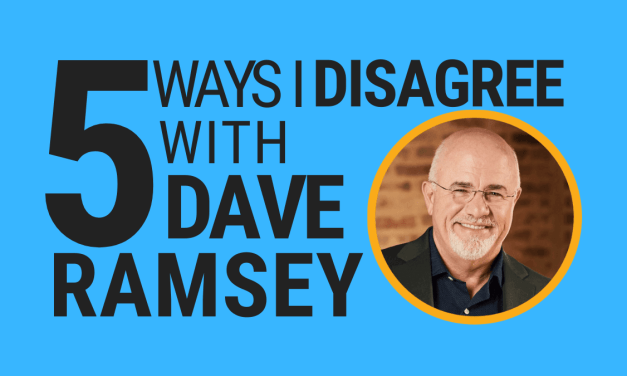 Five Ways I Disagree With Dave Ramsey