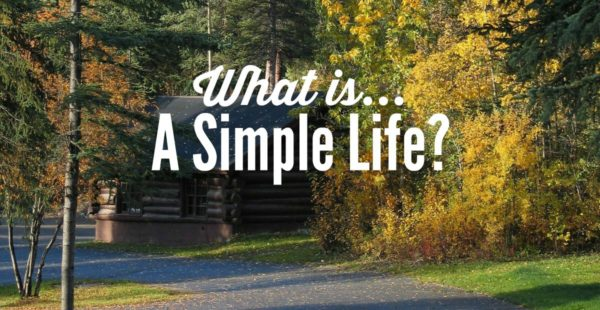 simplicity - what is a simple life