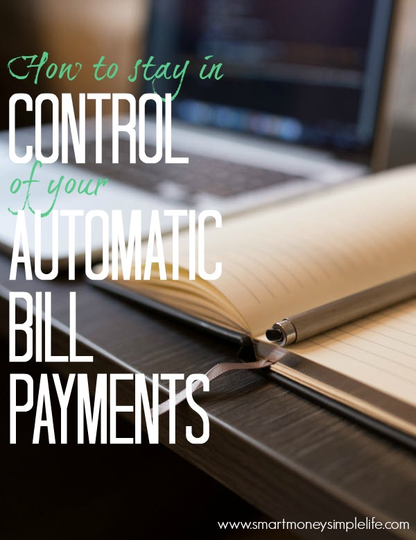 Automatic bill payments are a great way to pay regular bills but, who's controlling your money, you or the utility company? Here's how you keep control...
