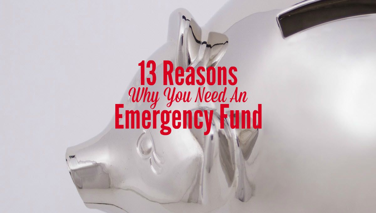 13 Reasons Why You Need An Emergency Fund Smart Money