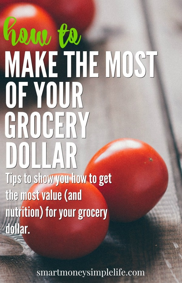 Tips to show you how to get the most value and nutrition for your grocery dollar.