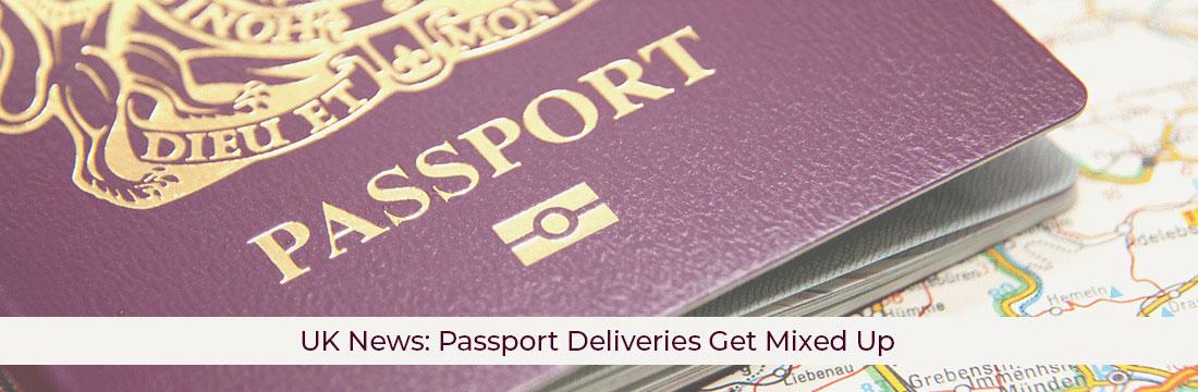 UK News: Passport Deliveries Get Mixed Up