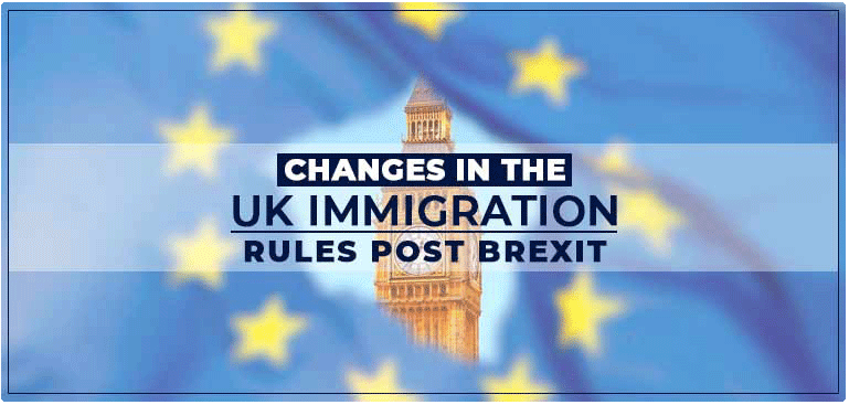 Changes in the UK Immigration Rules Post Brexit