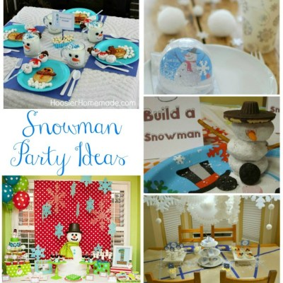 Fun Snowman Party Ideas The Whole Family Will Love