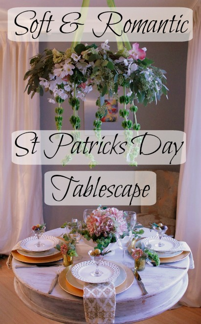 Soft & Romantic St Patricks Day Tablescape