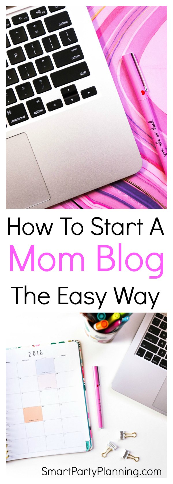 How To Start A Mom Blog The Easy Way