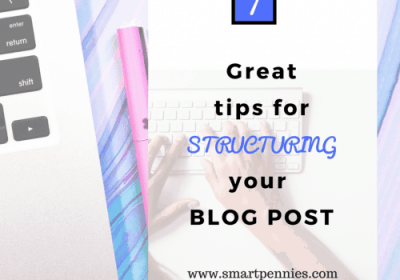 7 Great Tips on Structuring a Killer Blog Post