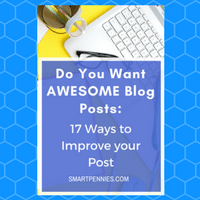 Do You Want Awesome Blog Posts:17 ways to improve your post