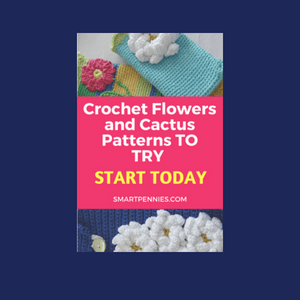 9 Crochet Flower and Cactus Patterns you can try today