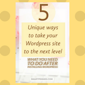 5 Unique ways to take your WordPress site to the next level