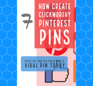 7 Tips to create your own Click-worthy Pinterest pins to drives traffic to your website