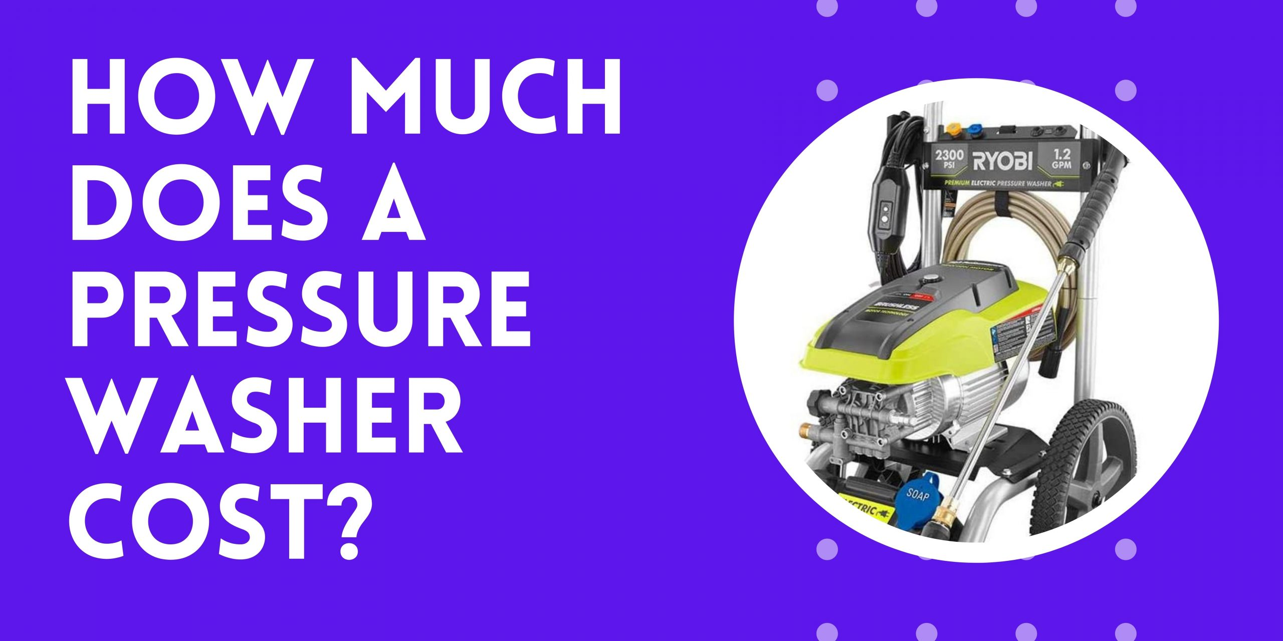How Much Does A Pressure Washer Cost