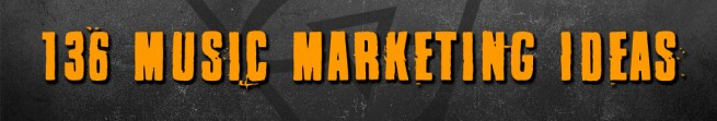 136 Music Marketing Ideas