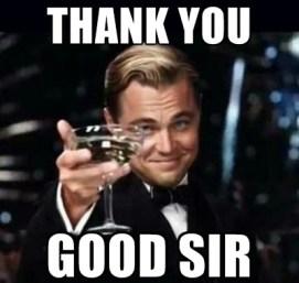 thank you good sir