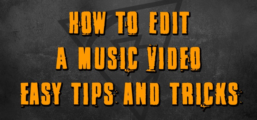 how to edit a music video