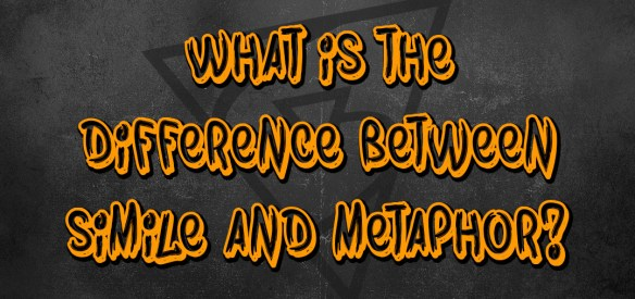 What is the difference between simile and metaphor