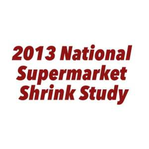 2013 national supermarket shrink study
