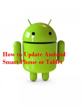 Update Android Smart Phone or Tablet