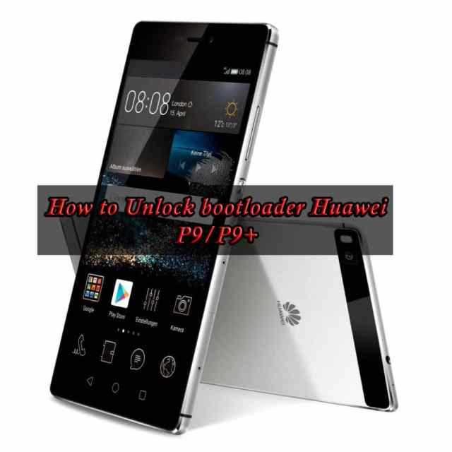 How to Unlock bootloader Huawei P9/P9+ Easy Guide