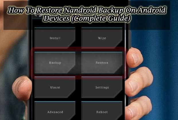 How To Restore Nandroid Backup On Android Devices (Complete Guide)