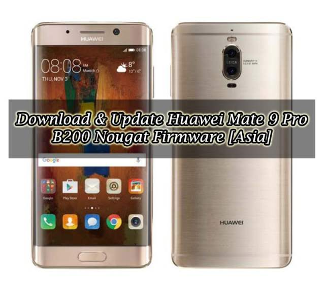 Download & Update Huawei Mate 9 Pro B200 Nougat Firmware [Asia]