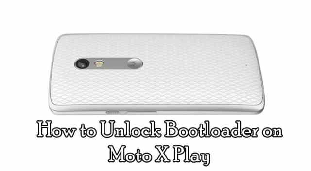 How to Unlock the Bootloader On Moto X Play