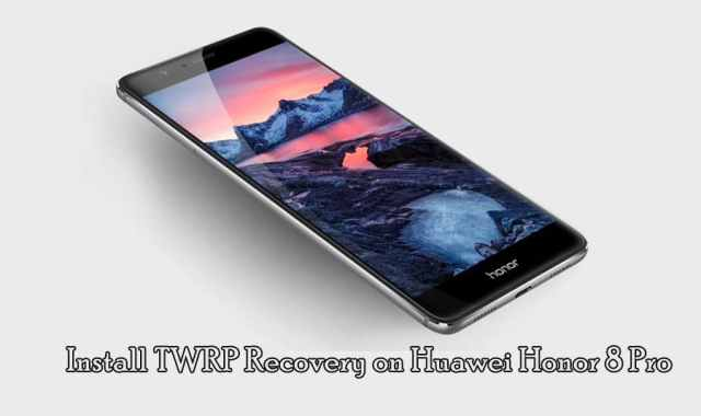How to Install TWRP Recovery on Huawei Honor 8 Pro