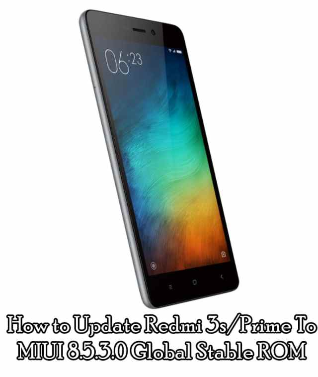 How to Update Redmi 3s/Prime To MIUI 8.5.3.0 Global Stable ROM