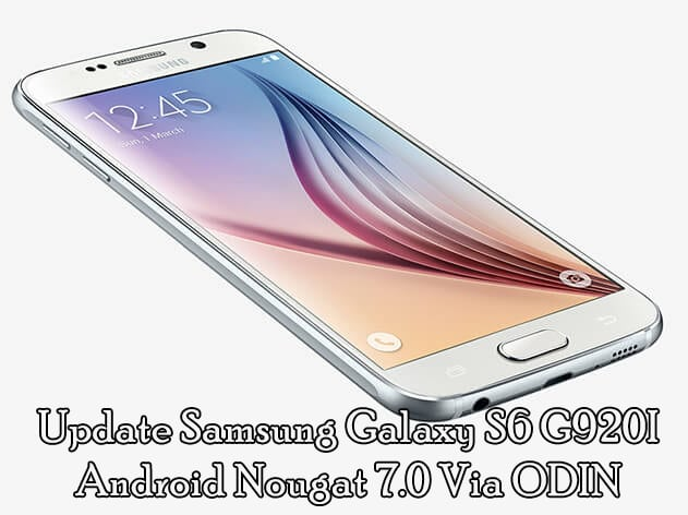 Update Samsung Galaxy S6 Android Nougat 7 0 Via ODIN
