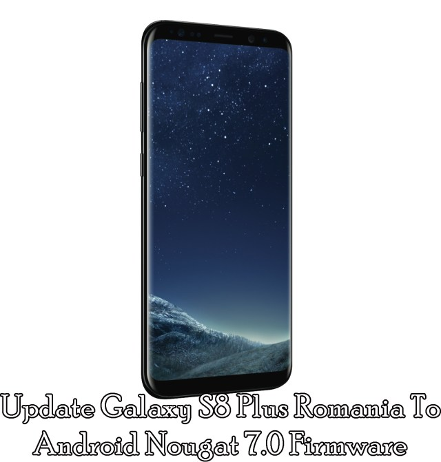 Update Galaxy S8 Plus Nougat 7.0 Firmware August Security Patch