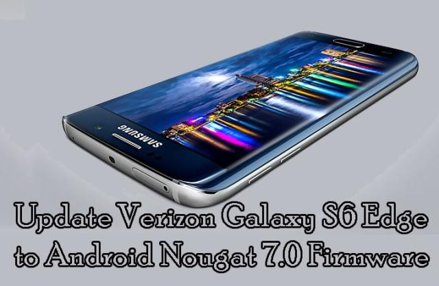 Update Galaxy S6 Edge Nougat 7.0 Firmware [How To]