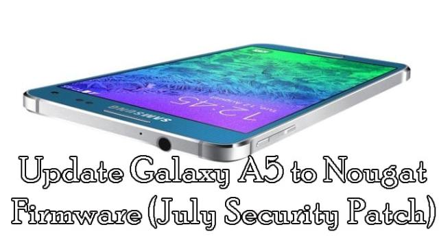 Update Galaxy A5 Nougat 7.0 Firmware (July Security Patch) [How To]