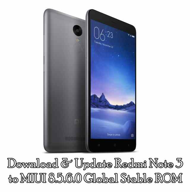 Download & Update Redmi Note 3 to MIUI 8.5.6.0 Global Stable ROM