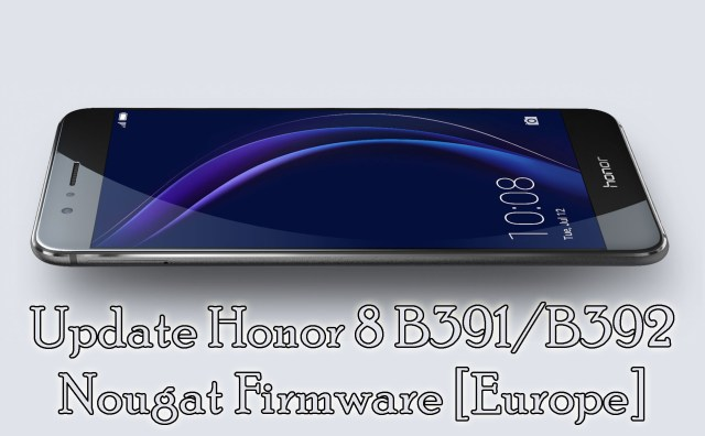 Download & Update Honor 8 B391/B392 Nougat Firmware [Europe]