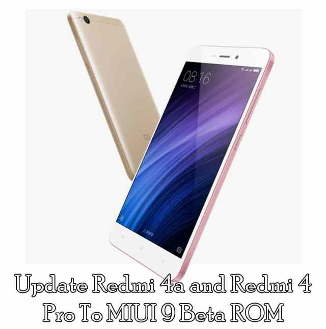 Download And Update Redmi 4a and Redmi 4 Pro MIUI 9 Beta ROM