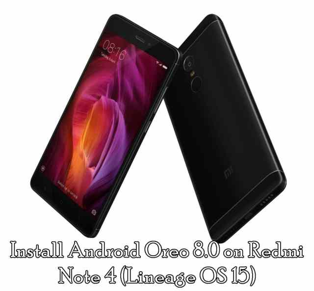 Download and Install Android Oreo 8.0 on Redmi Note 4 (Lineage OS 15)