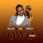 Dolapo The Vibes – Owo (Remix) Ft. Peruzzi Mp3 Download