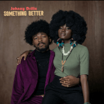 Johnny Drille – Something Better Mp3 Download