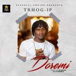 Trhog IP – Doremi Mp3 Music Download Audio