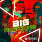 Doski Ft. Qdot – Big Shenking Mp3 Audio Download
