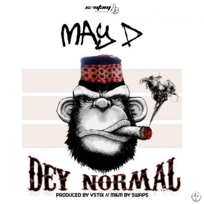 May D – Dey Normal Mp3 Download