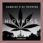 Samklef x Tripstar – Highness