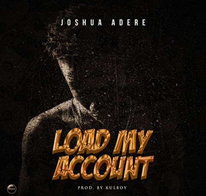 Load my Account – Joshua Adere