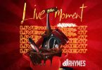 Dj Rhymes – Live The Moment Mixtape