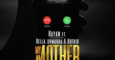 Hayan Ft. Bella Shmurda x Hotkid – My Mother Calling
