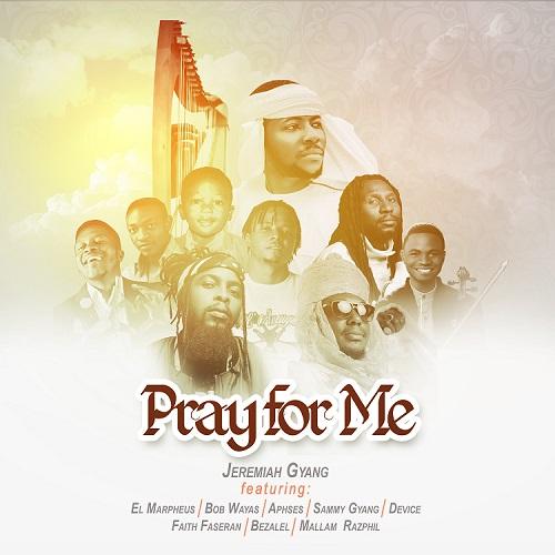 Jeremiah Gyang – Pray For Me (ft Various Artistes)