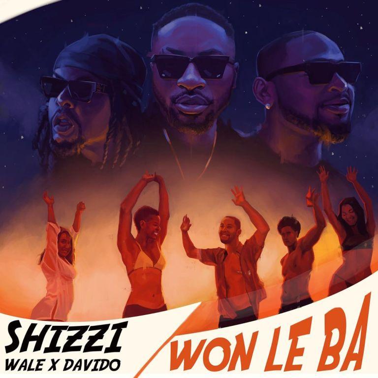 Shizzi ft. Davido x Wale – Won Le Ba