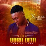 Xcezz –Fire Burn Dem
