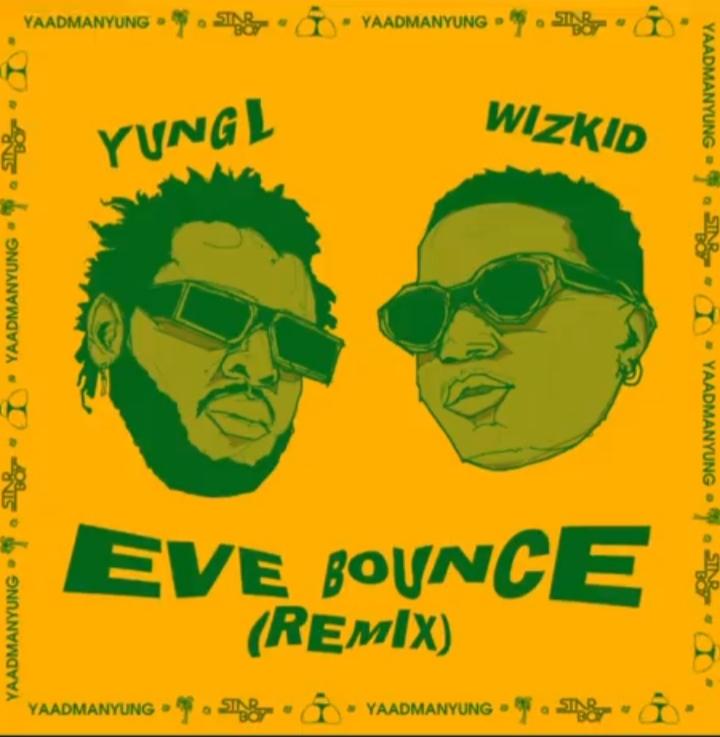 "Yung L – ""Eve Bounce"" Remix Ft. Wizkid"