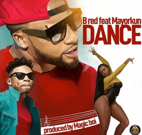 B Red Ft. Mayorkun – Dance